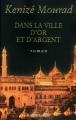 Couverture Dans la ville d'or et d'argent Editions Robert Laffont 2010