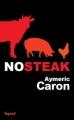 Couverture No steak Editions Fayard 2013