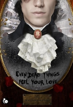 Couverture Even dead things feel your love