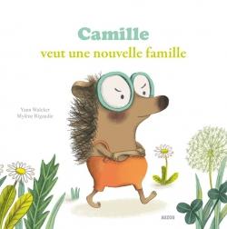 Couverture Camille veut une nouvelle famille