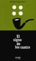 Couverture Sherlock Holmes, tome 2 : Le signe des quatre / Le signe des 4 Editions El País (Serie negra) 2004