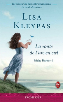 Friday Harbor, tome 1 : La route de l'arc-en-ciel de Lisa Kleypas