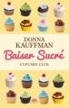 Couverture Cupcake club, tome 1 : Baiser sucré Editions Milady (Central Park) 2012