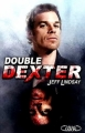 Couverture Dexter, tome 6 : Double Dexter Editions Michel Lafon 2012