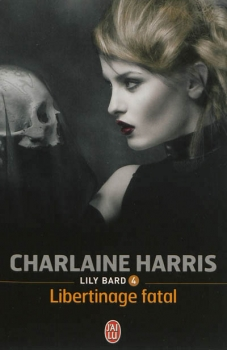 Couverture Lily Bard, tome 4 : Libertinage fatal