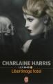 Couverture Lily Bard, tome 4 : Libertinage fatal Editions J'ai Lu (Darklight) 2013