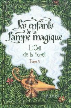 Couverture Les Enfants de la lampe magique, tome 5 : L'Oeil de la forêt