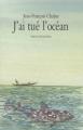 Couverture J'ai tué l'océan Editions L'École des loisirs (Neuf) 2012