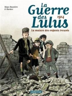 Couverture La guerre des Lulus, tome 1 : 1914 - La maison des enfants trouvés