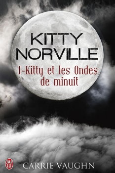 Kitty Norville, tome 01 : Kitty et les ondes de minuit de Carrie Vaughn