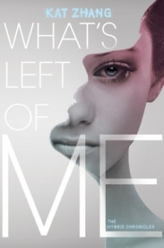 Couverture The Hybrid Chronicles, book 1: What's Left of Me