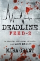 Couverture Feed, tome 2 : Deadline Editions Bragelonne 2013