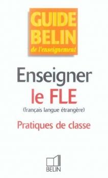 Enseigner Le Fle Francais Langue Etrangere Pratiques De