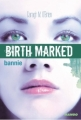 Couverture Birth Marked, tome 2 : Bannie Editions Mango 2011
