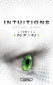 Couverture Intuitions, tome 3 : Infini Editions Michel Lafon 2012