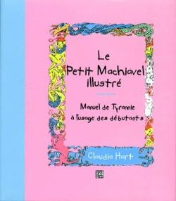 Couverture Le Petit Machiavel Illustré