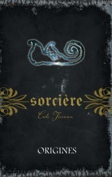 Couverture Magie blanche / Sorcière, tome 11 : Origines