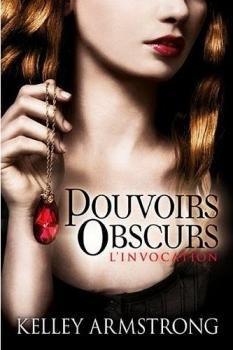 Couverture Pouvoirs Obscurs, tome 1 : L'Invocation