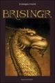 Couverture L'héritage, tome 3 : Brisingr Editions Bayard 2011