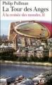 Couverture A la croisée des mondes, tome 2 : La tour des anges Editions Folio  2007