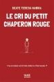 Couverture Le cri du petit chaperon rouge Editions Alice Tertio 2011