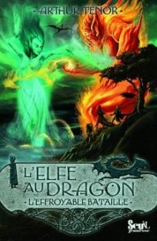 Couverture L'Elfe au dragon, tome 5 : L'effroyable bataille