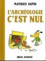 Couverture L'archéologie c'est nul Editions Bréal (Jeunesse) 2004
