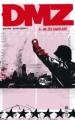 Couverture DMZ, tome 06 : Un jeu sanglant Editions Urban Comics (Vertigo Classiques) 2013