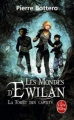 Couverture Les mondes d'Ewilan, tome 1 : La forêt des captifs Editions Le Livre de Poche 2013