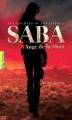 Couverture Les Chemins de poussière, tome 1 : Saba, Ange de la mort Editions Gallimard  (Pôle fiction) 2013