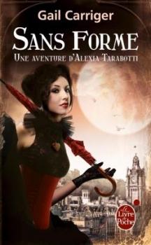 Couverture Une aventure d'Alexia Tarabotti / Le protectorat de l'ombrelle, tome 2 : Sans forme