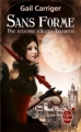 Couverture Une aventure d'Alexia Tarabotti / Le Protectorat de l'ombrelle, tome 2 : Sans forme Editions Le Livre de Poche (Orbit) 2013