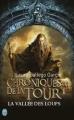 Couverture Chroniques de la tour, tome 1 : La vallée des loups Editions J'ai Lu 2013