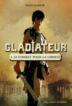 Couverture Gladiateur, tome 1 : Le combat pour la liberté