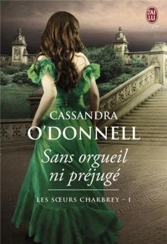 [O'Donnell, Cassandra] Les soeurs Charbrey - Tome 1: Sans orgueil ni préjugé Couv67127333