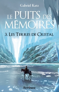 Couverture Le Puits des Mémoires, tome 3 : Les Terres de Cristal