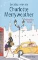 Couverture Les Deux Vies de Charlotte Merryweather Editions Calmann-Lévy 2009