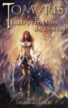Couverture Tomyris et le labyrinthe de cristal