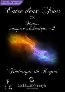 Couverture Siana, Vampire Alchimique, tome 2 : Entre deux feux