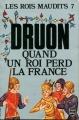 Couverture Les rois maudits, tome 7 : Quand un roi perd la France Editions Le Livre de Poche 2001