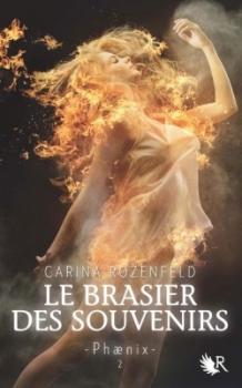 Couverture Phaenix, tome 2 : Le Brasier des souvenirs