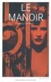 Couverture Le manoir, tome 1 Editions Blanche 2011