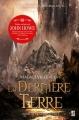 Couverture La Dernière terre, tome 2 : Des certitudes Editions de l'Homme Sans Nom 2013