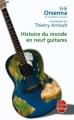 Couverture Histoire du monde en neuf guitares Editions Le Livre de Poche 2004
