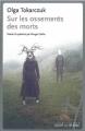 Couverture Sur les ossements des morts Editions Noir sur Blanc 2012