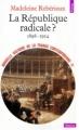 Couverture Nouvelle histoire de la France contemporaine, tome 11 : La République radicale ? 1898-1914 Editions Points (Histoire) 1975