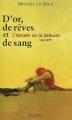 Couverture D'or, de rêves et de sang : L'épopée de la flibuste 1494-1588 Editions Hachette 2001
