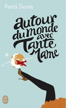 Couverture Tante Mame, tome 2 : Autour du monde avec tante Mame