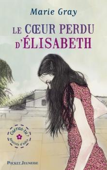 Couverture Oseras-tu ?, tome 2 : Le Coeur perdu d'Élysabeth