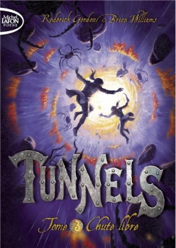 Couverture Tunnels, tome 3 : Chute Libre